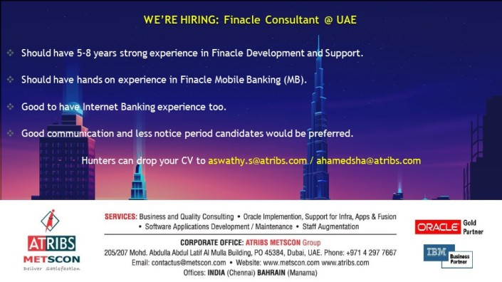 NOW HIRING : Finacle Consultant @ UAE : ATRIBS – METSCON
